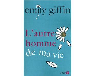 L'autre homme de ma vie ~ Emily Giffin