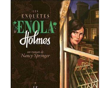 Les enquêtes d'Enola Holmes : Le mystère des pavots blancs ~ Nancy Springer