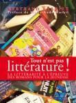Tout n'est pas littérature ! : la littérarité à l'épreuve des romans pour la jeunesse par Bertrand Ferrier