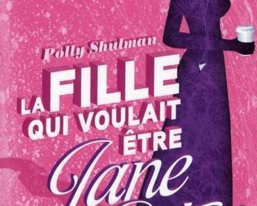 La Fille qui voulait être Jane Austen de Polly SHULMAN