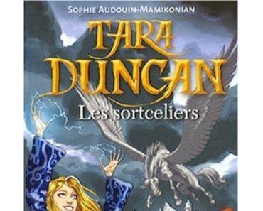 Tara Duncan, Tome 1 : Les Sortceliers de Sophie AUDOUIN-MAMIKONIAN