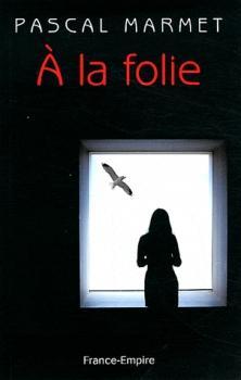 http://bazar-de-la-litterature.cowblog.fr/images/Livres2/alafolie.jpg