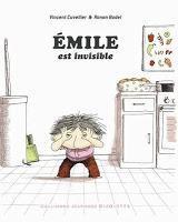 Émile est invisible - Vincent Cuvellier et Ronan Badel (Prix Sorcières 2013 catégorie premières lectures)