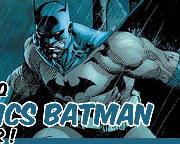 [GUIDE] Les cinq comics Batman à avoir !