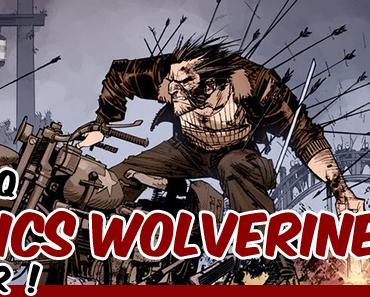 [GUIDE] Les cinq comics Wolverine à avoir !