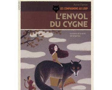 Les compagnons au loup, T2 : L'envol du cygne – Anne Ferrier