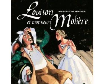 Louison et monsieur Molière – Marie-Christine Helgerson