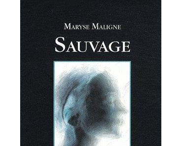 «Sauvage» de Maryse Maligne, thriller français à faire froid dans le dos
