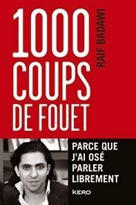 Ebook Gratuit - 1000 coups de fouet parce que j'ai osé parler librement, Raif Badawi