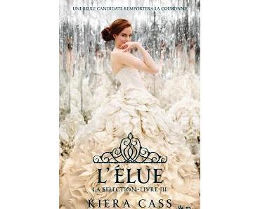La sélection, tome 3 : L'élue - Kiera Cass