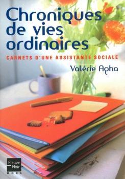 Chroniques de vies ordinaires : Carnets d'une assistante sociale de Valerie Agha