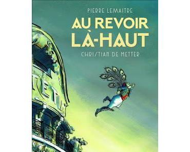 News : Au revoir là-haut - Pierre Lemaitre / Christian de Metter (Rue de Sèvres)