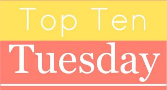 [TTT] – Top Ten Tuesday #39 – My ten favorite Top Ten