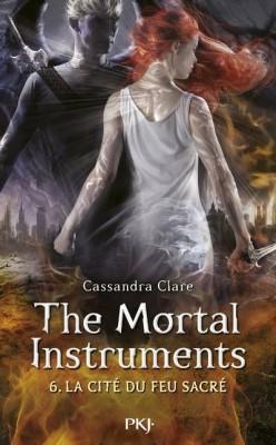 Chronique Lecture n° 40 : The Mortal Instruments 6, La Cité Du Feu Sacré  ( Cassandra Clare)