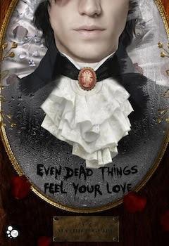 Even dead things feel your love de Mathieu Guibé