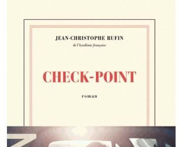 Check-Point – Jean-Christophe Rufin