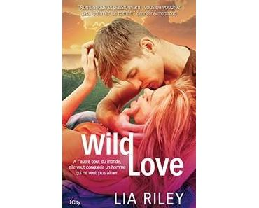 Lia Riley / Off the Map, tome 1 : Wild Love