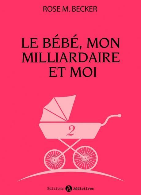 Couverture Le bébé, mon milliardaire et moi, tome 2