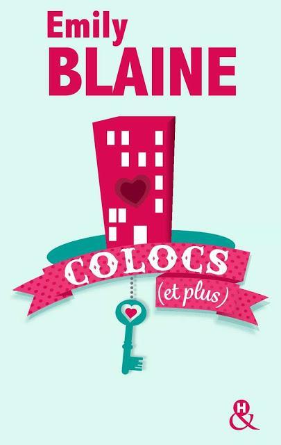 Chronique Lecture n° 42 : Colocs ( et plus ),  Emily Blaine