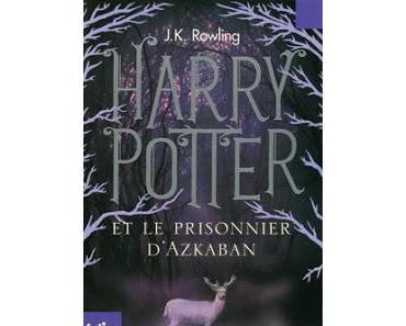 #Chronique : Harry Potter et le prisonnier d'Azkaban de J.K Rowling