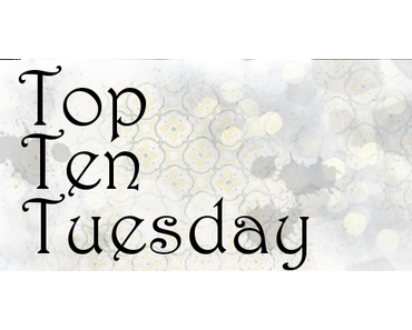 Top Ten Tuesday #3