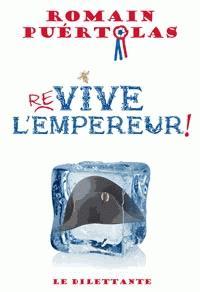 Re-vive l'Empereur !, Romain Puértolas
