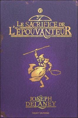 Couverture L'Epouvanteur, tome 06 : Le Sacrifice de l'épouvanteur