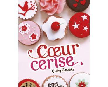 Les filles au chocolat, T1 : Cœur cerise – Cathy Cassidy