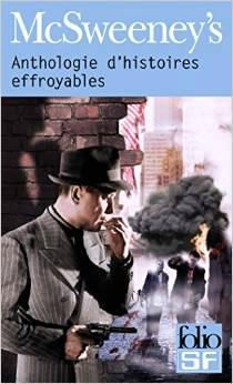 mcsweeneys anthologie histoires effroyables
