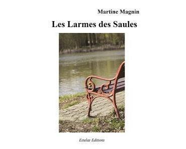 Les larmes des saules de Martine Magnin