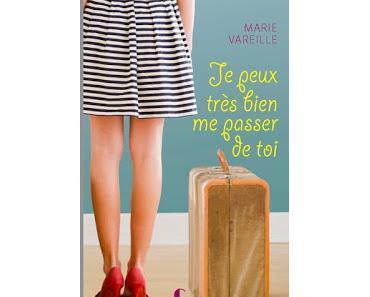 Je peux très bien me passer de toi de Marie Vareille