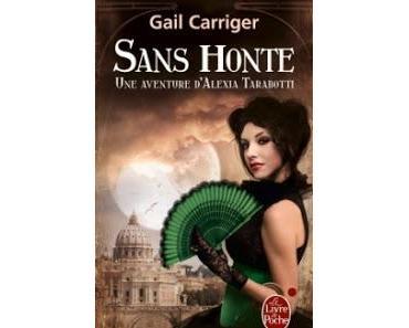 Une aventure d'Alexia Tarabotti, Le Protectorat de l'ombrelle, tome 3 : Sans honte de Gail Carriger