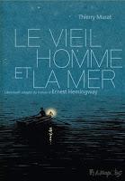 Le vieil homme et la mer - Thierry Murat d'après Ernest Hemingway
