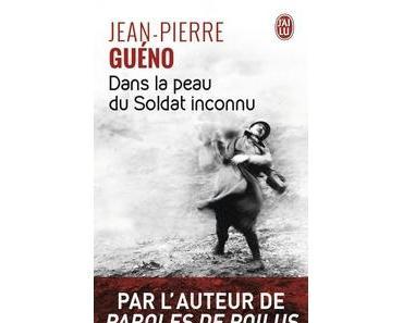 Dans la peau du Soldat inconnu, Jean-Pierre Guéno
