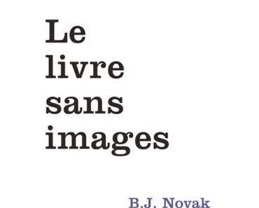 Le livre sans images de B.J Novak