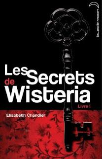 Les secrets de Wisteria : Livre I, Elizabeth Chandler