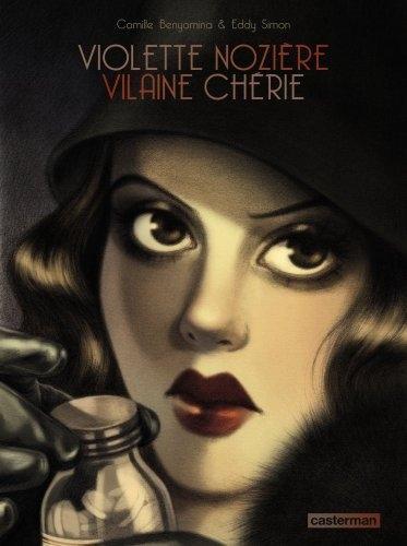 Violette Nozière, vilaine chérie - Eddy Simon / Camille Benyamina