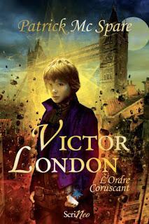 Victor London, tome 1 : L'ordre coruscant - Patrick Mc Spare