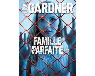 Famille parfaite de Lisa Gardner