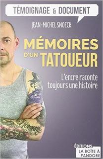 Mémoires d'un tatoueur : L'encre raconte toujours une histoire de Jean-Michel Snoek
