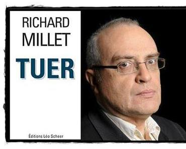 Tuer - Richard Millet
