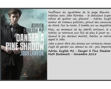 Adrien English, tome 2 : Danger à Pine Shadow – Josh Lanyon