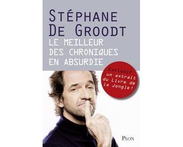 Ebook Gratuit – Le Meilleur des Chroniques en absurdie, Stephane De Groodt