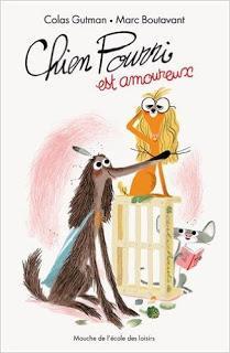 Chien Pourri est amoureux ! de Colas Gutman et Marc Boutavant