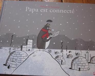 Papa est connecté, de Philippe de Kemmeter