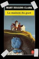 """Affaire n°127: """"La maison du guet"""" de Mary Higgins Clark."""