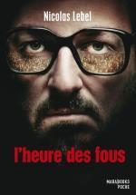 L'heure des fous - Nicolas Lebel