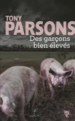 Des garçons bien élevés - Tony Parsons
