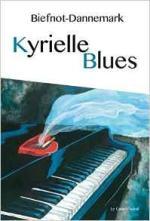 Kyrielle blues - Véronique Biefnot, Francis Dannemark