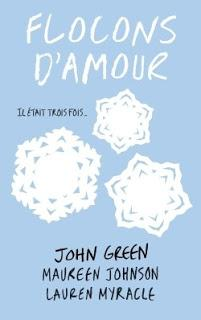 [Chronique n°110] Flocons d'amour - John Green, Lauren Myracle, Maureen Johnson